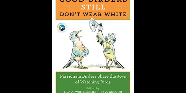 Good Birders Still Don't Wear White: A Book Review